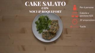 Il cake salato farcito con noci e roquefort
