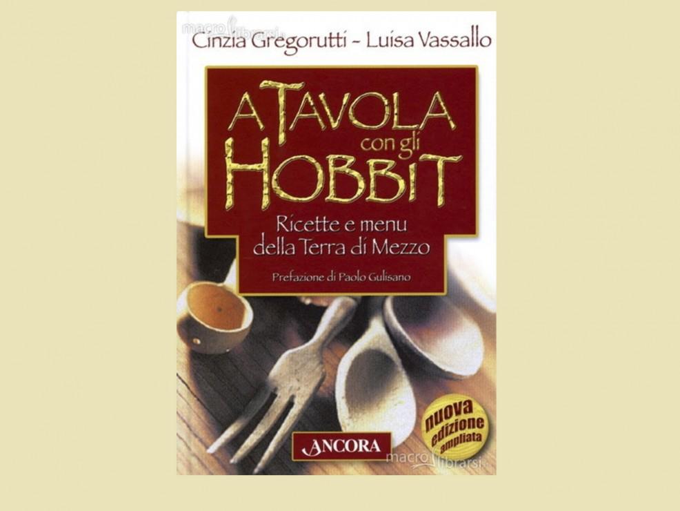 """Per il cuginetto e la """"banda del Signore degli Anelli"""". A tavola con gli hobbit, di L.Vassallo e C.Grogorutti, Ancora Editore"""