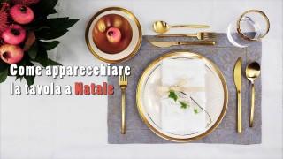 Come apparecchiare la tavola di Natale: il video
