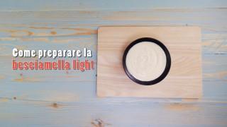 Come preparare la besciamella light