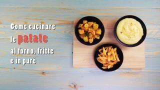 Come cucinare le patate al forno, fritte e in purè